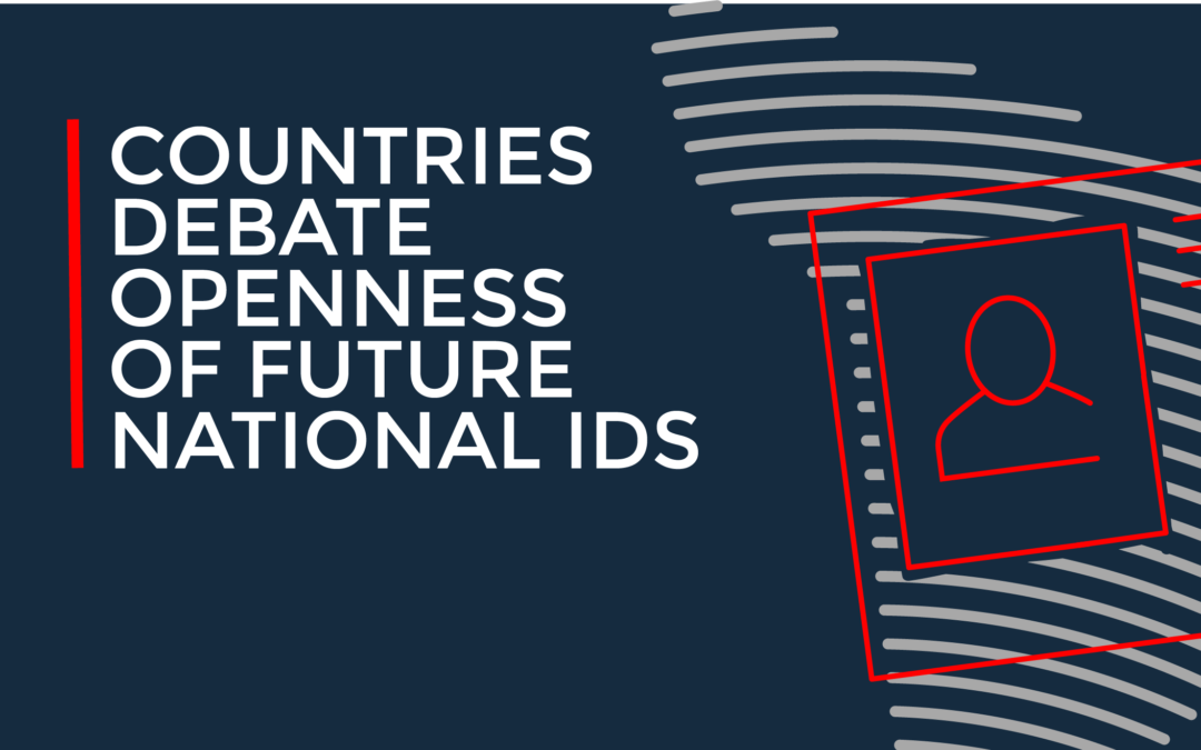 COUNTRIES DEBATE OPENNESS OF FUTURE NATIONAL IDs