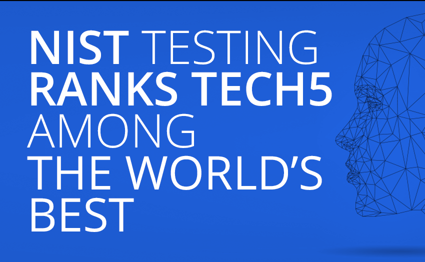 NIST testing ranks TECH5 among the world's best performing Face Recognition algorithms