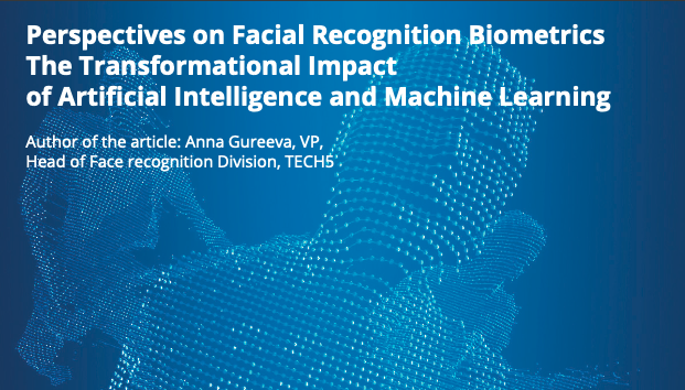 Perspectives on Facial Recognition Biometrics The Transformational Impact of Artificial Intelligence and Machine Learning
