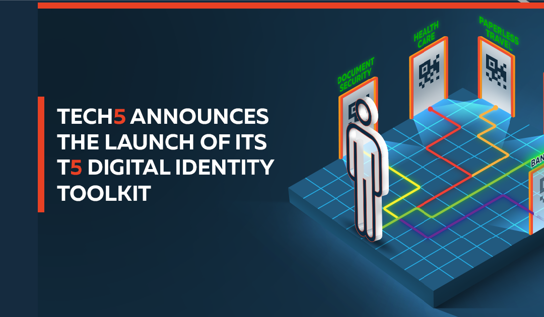 """TECH5 Launch the """"T5 Digital Identity Toolkit"""" for ID Issuance, Management and Offline Authentication in the Pandemic and Post Pandemic Era"""