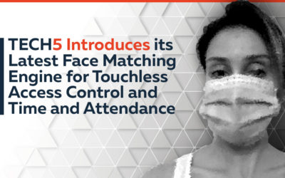 TECH5 Introduces its Latest Face Matching Engine for Touchless Access Control and Time and Attendance