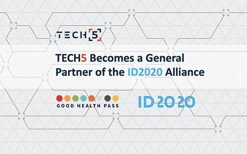 TECH5 Becomes a General Partner and a Contributor to the Good Health Pass Collaborative and Advocacy Advisory Committee of the ID2020 Alliance
