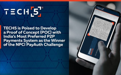 TECH5 is Poised to Develop a Proof of Concept (POC) with India's Most Preferred P2P Payments System as the Winner of the NPCI PayAuth Challenge.